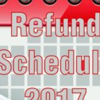 2017 Refund Schedule now available