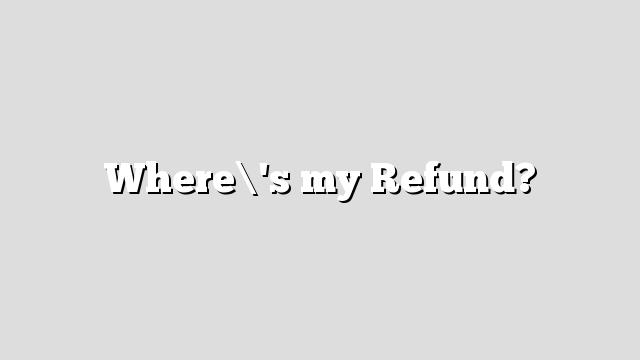 Wheres My Refund - IRS Refund Schedule 2019