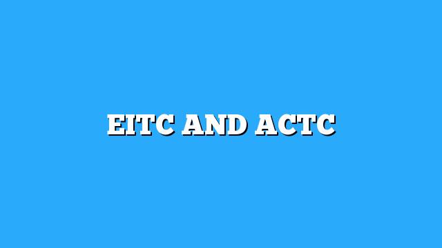 EITC AND ACTC - Refund Schedule 2021