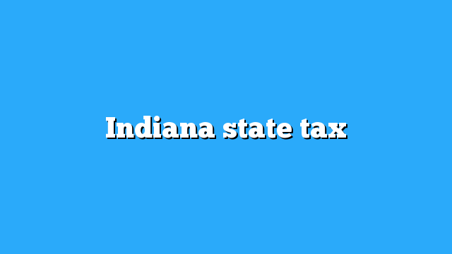 Indiana state tax - IRS Refund Schedule 2019